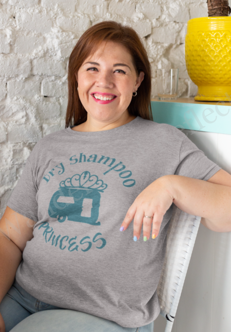 Wash that hair with dry shampoo and you'll understand this tshirt.