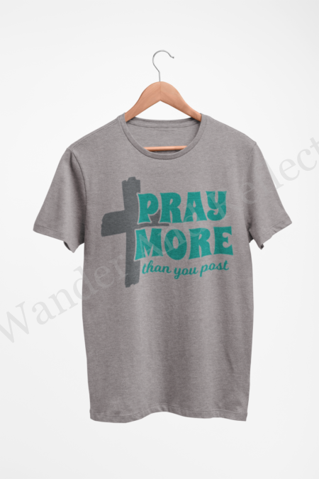 Gray graphics tee with pray more than you post commentary on social media.