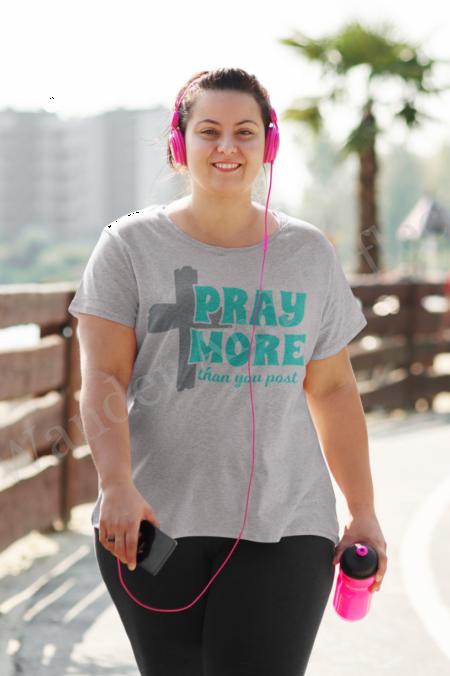 Pray more than you post t-shirt.