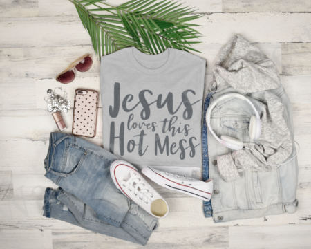 Jesus still loves you, even if you are a hot mess and don't buy our tshirts or decals.