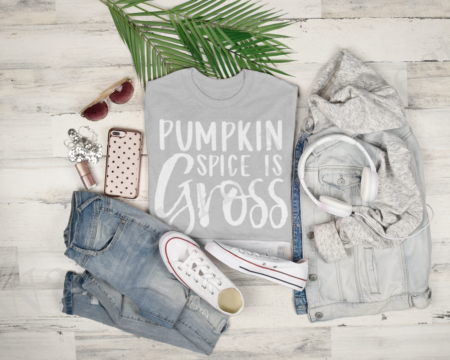White text on a gray shirt reminding everyone how gross pumpkin spice is.